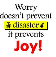 Worry - Joy
